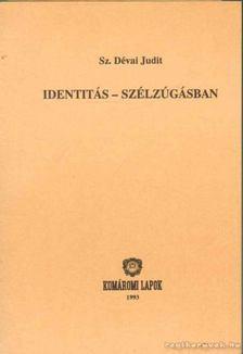 Sz. Dévai Judit - Identitás-szélzúgásban [antikvár]
