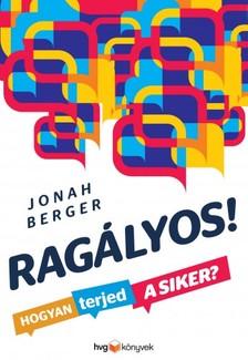 BERGER, JONAH - Ragályos! - Hogyan terjed a siker? [eKönyv: epub, mobi]