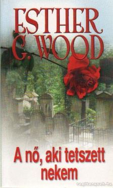 Esther G. Wood - A nő, aki tetszett nekem [antikvár]