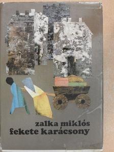 Zalka Miklós - Fekete karácsony [antikvár]