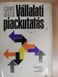 Dr. Szabó László - Vállalati piackutatás [antikvár]