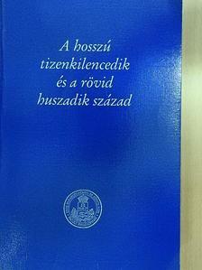Antal Zoltán - A hosszú tizenkilencedik és a rövid huszadik század [antikvár]