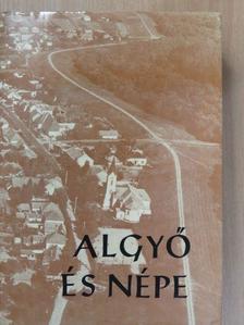 Abonyiné Palotás Jolán - Algyő és népe [antikvár]