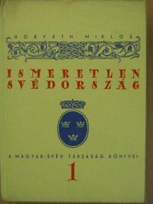 Horváth Miklós - Ismeretlen Svédország [antikvár]