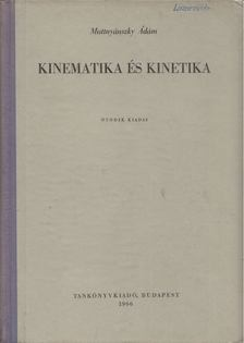 MUTTNYÁNSZKY ÁDÁM - Kinematika és kinetika [antikvár]