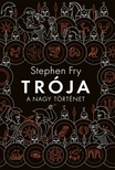 Stephen Fry - Trója [eKönyv: epub, mobi]