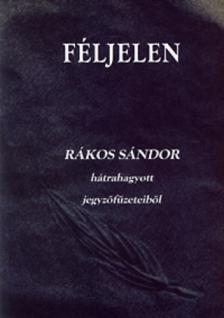Rákos Sándor - FÉLJELEN