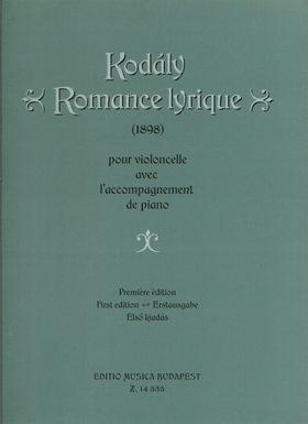 Kodály Zoltán - ROMANCE LYRIQUE (1898) POUR VIOLONCELLE AVEC PIANO PREMIERE ÉDITION