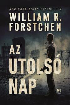 William R. Forstchen - Az utolsó nap