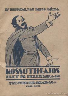 Hegyaljai Kiss Géza - Kossuth Lajos I. kötet [antikvár]