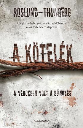 Anders Roslund, Stefan Thunberg - A kötelék