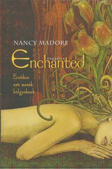 Nancy Madore - Megigézve / Enchanted [antikvár]