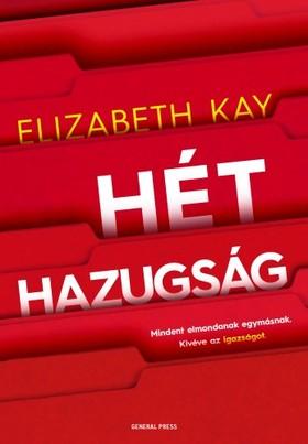 Elizabeth Kay - Hét hazugság [eKönyv: epub, mobi]