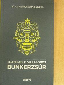 Juan Pablo Villalobos - Bunkerzsúr [antikvár]