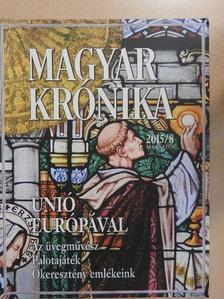 Ágoston Balázs - Magyar Krónika 2015. augusztus [antikvár]