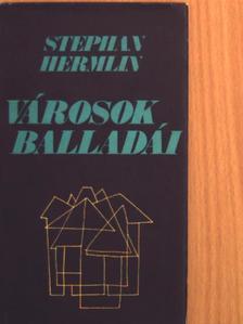 Stephan Hermlin - Városok balladái [antikvár]