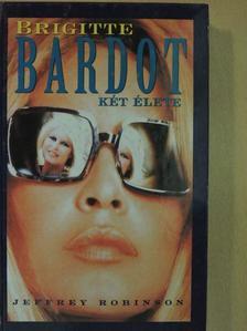 Jeffrey Robinson - Brigitte Bardot két élete [antikvár]