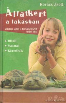Kovács Zsolt - Állatkert a lakásban [antikvár]