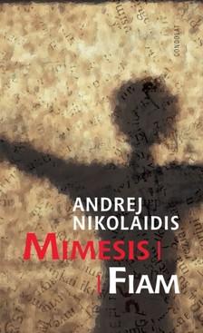 Andrej Nikolaidis - Mimesis/Fiam [eKönyv: epub, mobi]