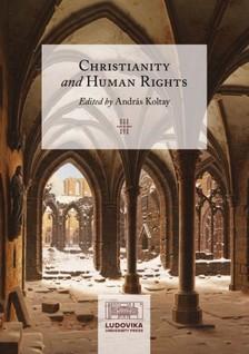 Koltay András (szerk.) - Christianity and Human Rights [eKönyv: epub, mobi, pdf]