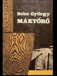 Beke György - Máktörő [antikvár]