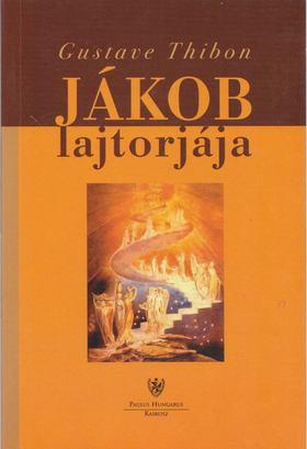 Thibon, Gustave - Jákob lajtorjája [antikvár]