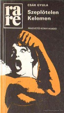 Csák Gyula - Szeplőtelen Kelemen [antikvár]