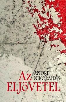 Andrej Nikolaidis - Az eljövetel [eKönyv: epub, mobi]