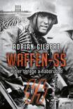 Adrien Gilbert - WAFFEN-SS - Hitler serege a háborúban
