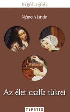 Németh István - Az élet csalfa tükrei - Holland életképfestészet Rembrandt korában [eKönyv: epub, mobi]