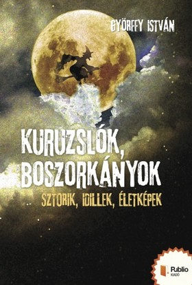 Győrffy István - Kuruzslók, boszorkányok [eKönyv: pdf, epub, mobi]