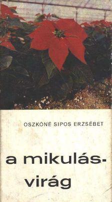 Oszkóné Sipos Erzsébet - A mikulásvirág [antikvár]