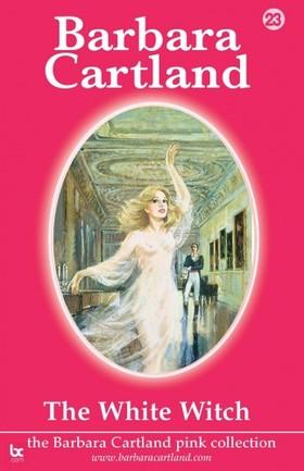 Barbara Cartland - The White Witch [eKönyv: epub, mobi]