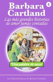 Barbara Cartland - Una Palabra de Amor [eKönyv: epub, mobi]