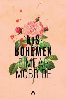 Eimear McBride - Kisbohémek