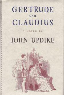 John Updike - Gertrude and Claudius [antikvár]