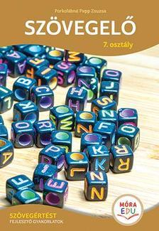 Porkolábné Papp Zsuzsa - Szövegelő 7. osztály - Szövegértést fejlesztő gyakorlatok