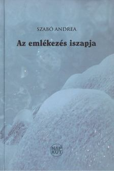 Szabó Andrea - Az emlékezés iszapja [antikvár]