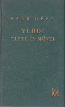 FALK GÉZA - Verdi élete és művei [antikvár]