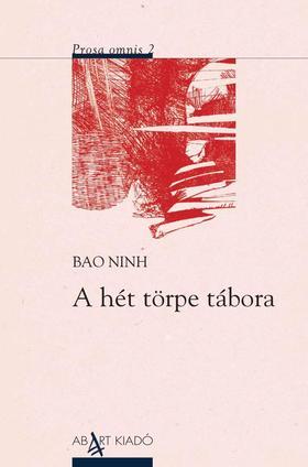 Bao Ninh - A hét törpe tábora (elbeszélések)
