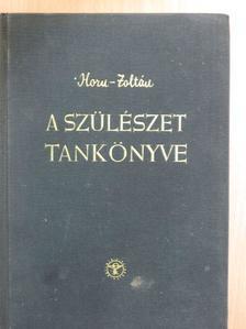 Horn Béla - A szülészet tankönyve [antikvár]
