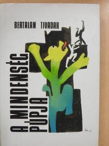Bertalan Tivadar - A mindenség púpja [antikvár]