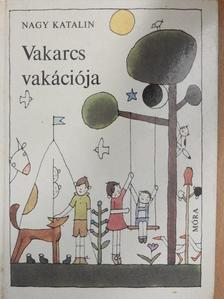 Nagy Katalin - Vakarcs vakációja [antikvár]