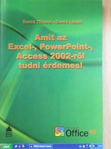 Benkő László - Amit az Excel-, PowerPoint-, Access 2002-ről tudni érdemes! [antikvár]