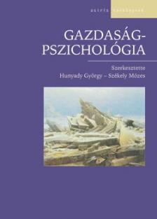 Hunyady György - Székely Mózes (szerkesztő) - Gazdaságpszichológia
