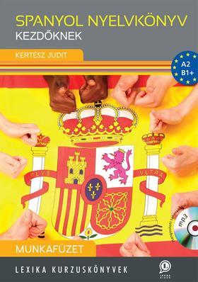 LX-0224 Kertész Judit - Spanyol nyelvkönyv kezdőknek - Munkafüzet