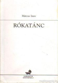 Mátyus Imre - Rókatánc [antikvár]