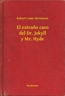 ROBERT LOUIS STEVENSON - El extrano caso del Dr. Jekyll y Mr. Hyde [eKönyv: epub, mobi]