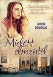 LOUISE DOUGLAS - MIELŐTT ELMENTÉL