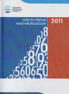 Illésné Lukács Mária (szerk.) - Nők és férfiak Magyarországon, 2011 [antikvár]